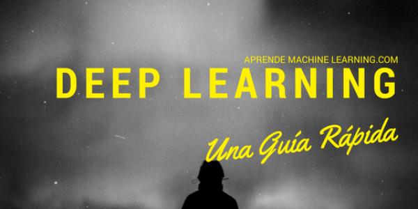 Aprendizaje Profundo: una Guía rápida