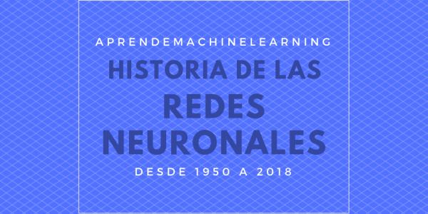 Breve Historia de las Redes Neuronales Artificiales