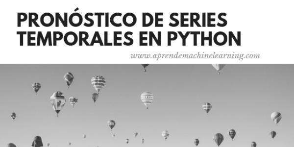 Pronóstico de Series Temporales con Redes Neuronales en Python
