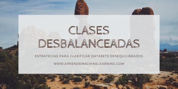 Clasificación con datos desbalanceados