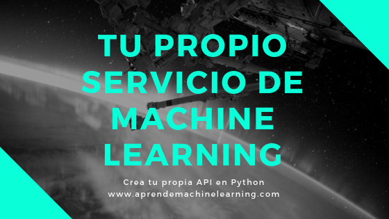 Tu propio Servicio de Machine Learning